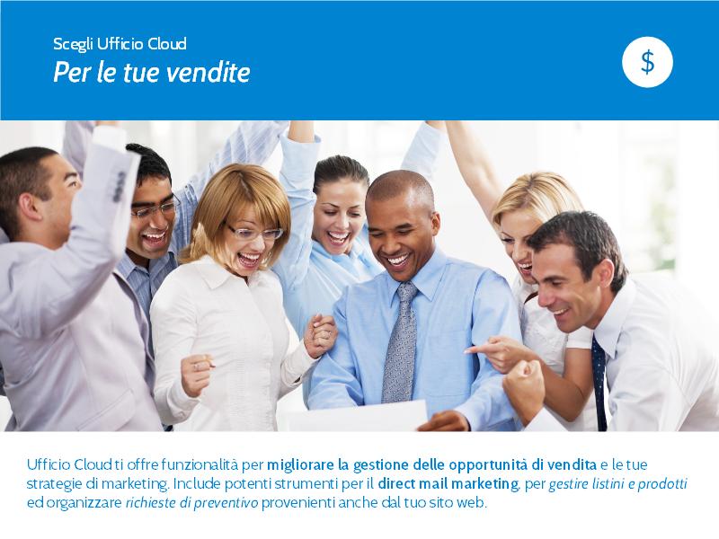 Slide 5. Ufficio Cloud ti offre funzionalità per migliorare la gestione delle opportunigà di ventida e le tue strategie di marketing.